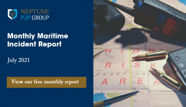 Monthly Maritime Incident Report – July 2021